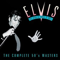 The King of Rock 'n' Roll: The Complete 50's Masters — Elvis Presley