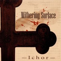 Ichor — Withering Surface