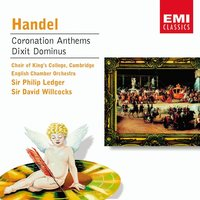 Handel: Coronation Anthems/Dixit Dominus — Choir Of King's College, Cambridge, Cambridge King's College Choir, King's College Choir, Георг Фридрих Гендель
