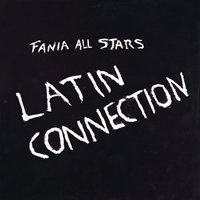 Latin Connection — Fania All Stars
