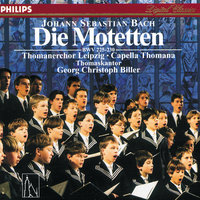 Johann Sebastian Bach: Die Motetten — Thomanerchor Leipzig, Georg Christoph Biller, Capella Thomana