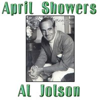 April Showers — Al Jolson