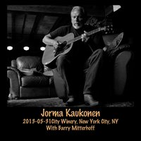 2013-05-31 City Winery, New York City, NY — Jorma Kaukonen