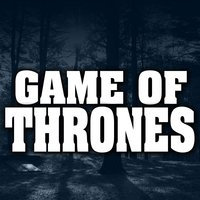 Game of Thrones — Greatest Soundtracks Ever