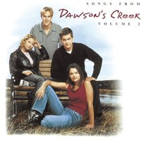 Songs From Dawson's Creek - Vol. II — саундтрек