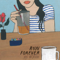 Big Vacation — Run Forever