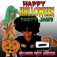 Happy Halloween Party Jams — Halloween Party Monsters