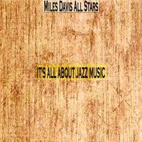 It's All About Jazz Music — Miles Davis All Stars