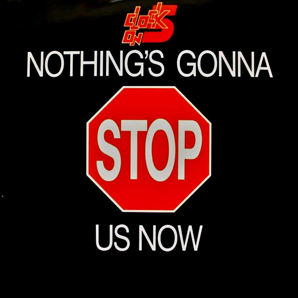 nothings gonna stop us Nothing's gonna stop us nothing's gonna stop us now oh, whoa category music song nothing's gonna stop us now artist starship writers albert hammond, diane warren.