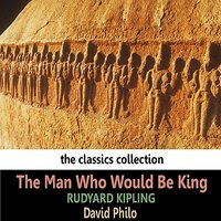 Kipling: The Man Who Would Be King — David Philo