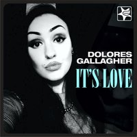 It's Love — Dolores Gallagher