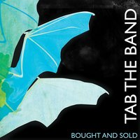 Bought And Sold — TAB The Band