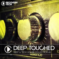 Deep Touched - Deep & Tech House Collection, Vol. 8 — сборник