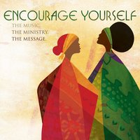 Encourage Yourself: The Music, The Ministry, The Message — сборник