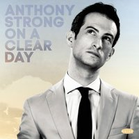 On a Clear Day — Anthony Strong