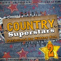 Country Superstars, Vol. 2 — Midday Sun