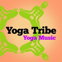 Yoga Tribe Yoga Music — Yoga, Yoga Tribe, Yoga Music, Yoga Tribe|Yoga|Yoga Music
