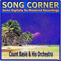 Song Corner: Count Basie & His Orchestra — Count Basie & His Orchestra