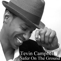 Safer on the Ground — Tevin Campbell