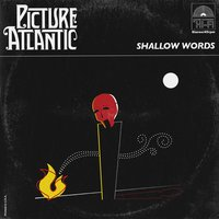 Shallow Words — Picture Atlantic