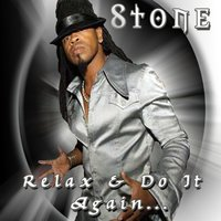 Relax & Do It Again — Stone