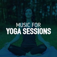 Music for Yoga Sessions — Yoga Music