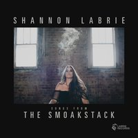 Songs from the Smoakstack — Shannon LaBrie