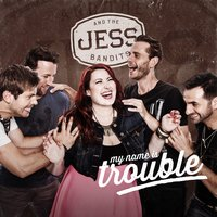 My Name Is Trouble — Jess and the Bandits