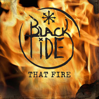 That Fire — Black Tide