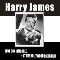 Juke Box Jamboree + at the Hollywood Palladium — Harry James