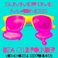 SummerTime Madness, Ibiza Club Pounder — сборник