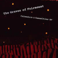 Calendars & Casualties EP — The Graves of Fairmount