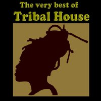 The Very Best Of Tribal House — сборник