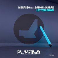 Let You Down — Menasso feat. Damon Sharpe