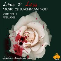Love & Loss, Music of Rachmaninoff, Vol. I: Preludes — Barbara Nissman