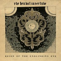 Reign of the Unblinking Eye — The Bendal Interlude