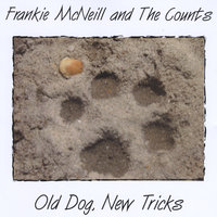 Old Dog, New Tricks — Frankie McNeill and The Counts