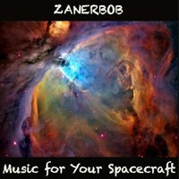 Music for Your Spacecraft — Zanerbob