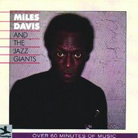 Miles Davis And The Jazz Giants — Miles Davis, The Jazz Giants