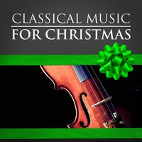 Classical Music for Christmas — Classical Chillout Radio