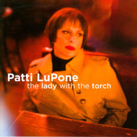 The Lady with the Torch — Patti LuPone
