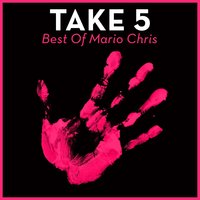 Take 5 - Best Of Mario Chris — Mario Chris