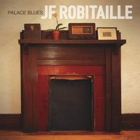Palace Blues — JF Robitaille