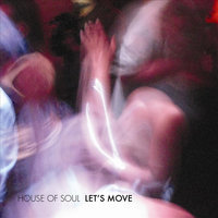 Let's Move — House Of Soul