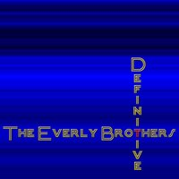 Definitive — The Everly Brothers