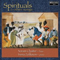 Spirituals and Other Songs — Yoram Chaiter & Irena Zelikson, Irena Zelikson, Yoram Chaiter