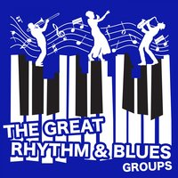 The Great Rhythm & Blues Groups — сборник