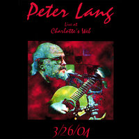 Peter Lang Live at Charlotte's WeB — Peter Lang