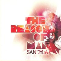 The Reason of Man — San Jyla