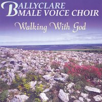 Walking With God — Ballyclare Male Voice Choir